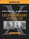 Bodyweight Exercises for Extraordinary Strength (English Edition)