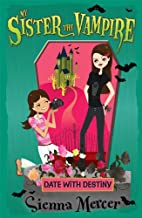 Date with Destiny (My Sister the Vampire Book 10)