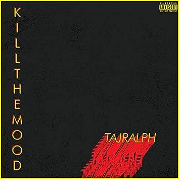 Kill the Mood