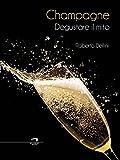 Champagne: Degustare il mito (Italian Edition)