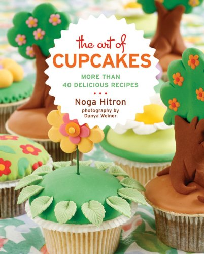 The Art of Cupcakes: More Than 40 Delicious Recipes
