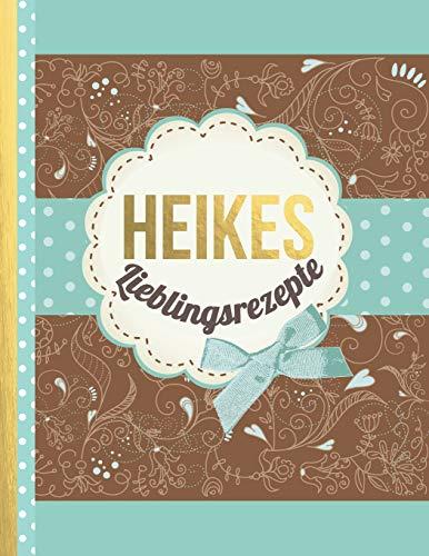 Heikes Lieblingsrezepte: Das personalisierte Rezeptbuch