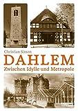 Dahlem: Zwischen Idylle und Metropole