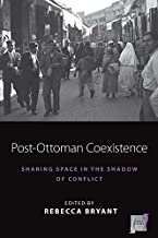 Post-Ottoman Coexistence: Sharing Space in the Shadow of Conflict (Space and Place Book 16) (English Edition)