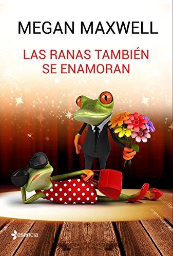 Las ranas también se enamoran (Novela romántica)