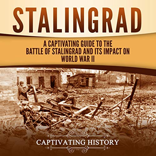 Stalingrad Audiobook By Captivating History cover art