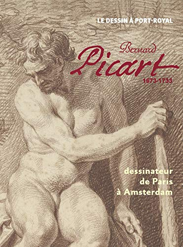 Bernard Picart: Dessinateur de Paris à Amsterdam (BEAUX ARTS)