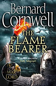 The Flame Bearer (The Last Kingdom Series, Book 10) by [Bernard Cornwell]