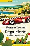 Targa Florio. Le Madonie e la gara più bella...