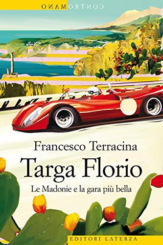 Targa Florio. Le Madonie e la gara più bella