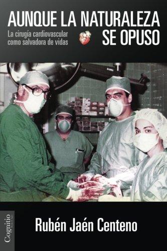 Aunque la naturaleza se opuso: La cirugía cardiovascular como salvadora de vidas