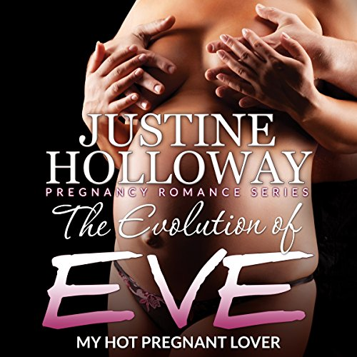 The Evolution of Eve: My Hot Pregnant Lover cover art