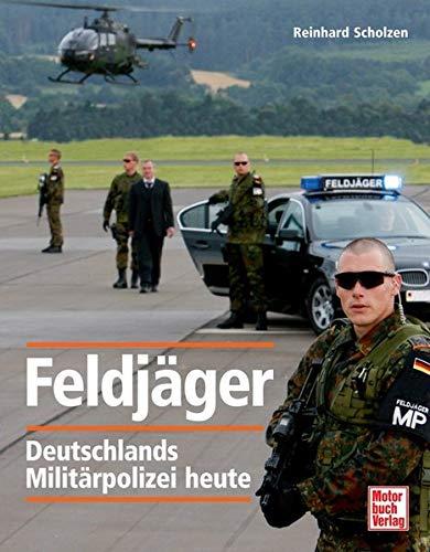 Feldjäger: Deutschlands Militärpolizei heute