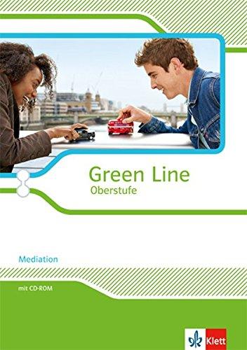 Green Line Oberstufe: Mediation: Arbeitsheft mit CD-ROM Klasse 11/12 (G8), Klasse 12/13 (G9)