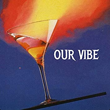 Our Vibe