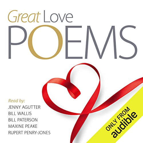 Great Love Poems                   By:                                                                                                                                 William Blake,                                                                                        Robert Burns,                                                                                        Edward Lear                               Narrated by:                                                                                                                                 Jenny Agutter,                                                                                        Bill Paterson,                                                                                        Maxine Peake,                   and others                 Length: 1 hr and 19 mins     7 ratings     Overall 4.0