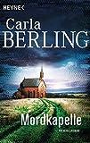 Mordkapelle: Kriminalroman (Die Wittekind-Serie, Band 4) - Carla Berling
