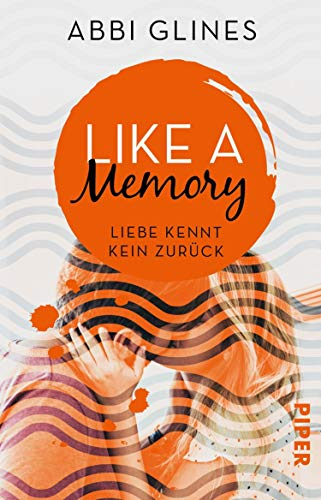 Like a Memory – Liebe kennt kein Zurück (Sea Breeze Meets Rosemary Beach 1): Roman