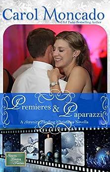 Premieres & Paparazzi: A Contemporary Christian Romance (Serenity Landing Teachers Book 3) by [Carol Moncado]