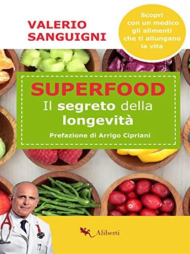 Superfood: Il segreto della longevità