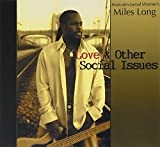 Love & Other Social Issues by Malcolm-Jamal Warner's Miles Long (2007-05-30)