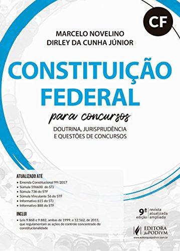 Constituição Federal Para Concursos: Doutrina, Jurisprudência e Questões de Concursos