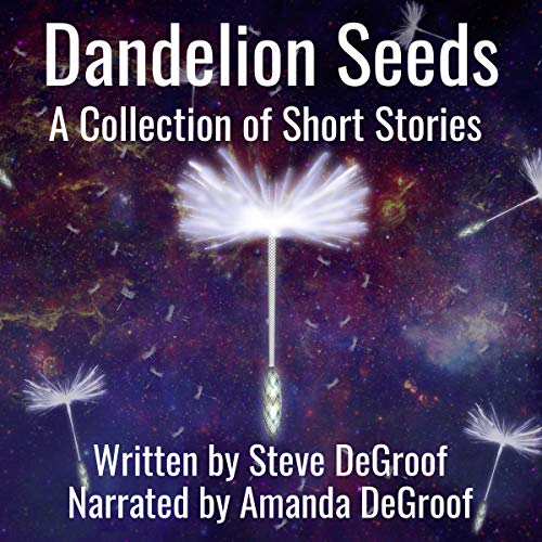 Dandelion Seeds: A Collection of Short Stories audiobook cover art