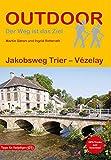 Jakobsweg Trier - Vézelay (Outdoor Pilgerführer)