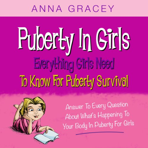 Puberty in Girls: Everything Girls Need to Know for Puberty Survival audiobook cover art