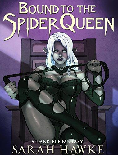 Bound To The Spider Queen Dark Elf Fantasies Book 3 Kindle