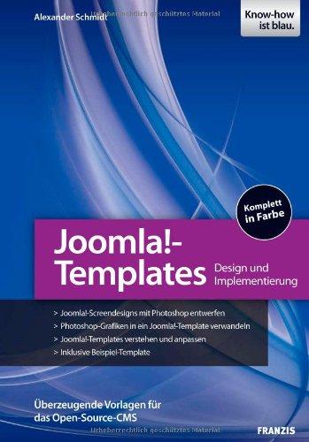 Joomla!-Templates entwickeln: Design und Implementierung - Überzeugende Vorlagen für das Open-Source-CMS