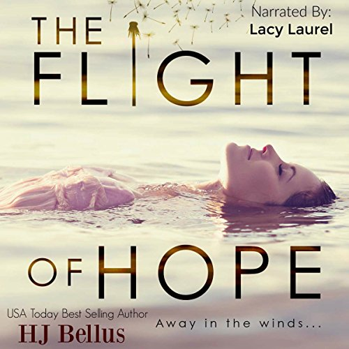 The Flight of Hope                   By:                                                                                                                                 HJ Bellus                               Narrated by:                                                                                                                                 Lacy Laurel                      Length: 8 hrs and 26 mins     11 ratings     Overall 4.9
