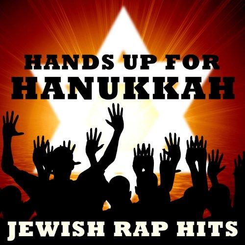 Hands Up for Hanukkah! Jewish Rap Hits