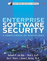 Enterprise Software Security: A Confluence of Disciplines Front Cover