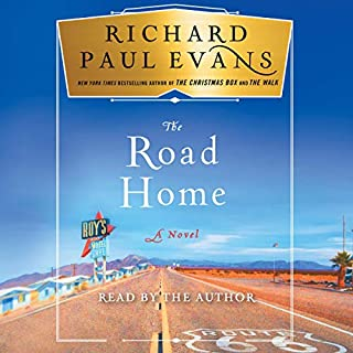 The Road Home     The Broken Road Series              By:                                                                                                                                 Richard Paul Evans                               Narrated by:                                                                                                                                 Richard Paul Evans                      Length: 5 hrs and 52 mins     60 ratings     Overall 4.8