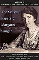 The Selected Papers of Margaret Sanger: Birth Control Comes of Age, 1928-39