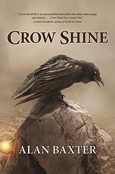 Crow Shine by [Alan Baxter, Joanne Anderton]