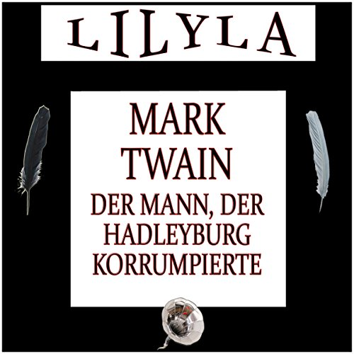 Der Mann, der Hadleyburg korrumpierte                   By:                                                                                                                                 Mark Twain                               Narrated by:                                                                                                                                 Friedrich Frieden                      Length: 2 hrs and 10 mins     Not rated yet     Overall 0.0