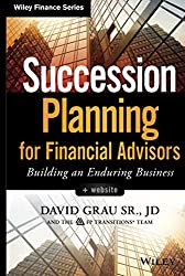 Succession Planning for Financial Advisors by David Grau Sr.