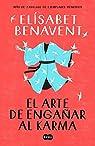 El arte de engañar al karma par Benavent