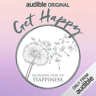 Get Happy: Introduction to Happiness                   Auteur(s):                                                                                                                                 Michelle Gielan,                                                                                        Oliver Burkeman                           Durée: 1 h et 52 min     11 évaluations     Au global 4,6