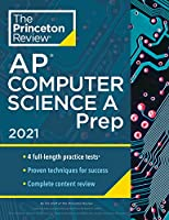 Princeton Review AP Computer Science A Prep, 2021: 4 Practice Tests + Complete Content Review + Strategies & Techniques (College Test Preparation)