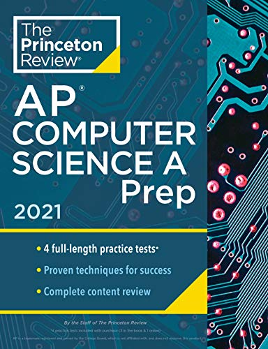 Compare Textbook Prices for Princeton Review AP Computer Science A Prep, 2021: 4 Practice Tests + Complete Content Review + Strategies & Techniques College Test Preparation  ISBN 9780525569497 by The Princeton Review