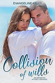 Collision of Wills: An Opposites Attract Romance (California Elite)