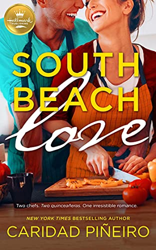 Compare Textbook Prices for South Beach Love: A feel-good romance from Hallmark Publishing  ISBN 9781947892835 by Pineiro, Caridad