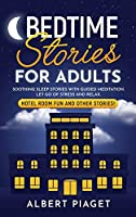 Bedtime Stories for Adults: Soothing Sleep Stories with Guided Meditation. Let Go of Stress and Relax. Hotel Room Fun and other stories!