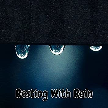 Resting With Rain