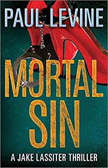 MORTAL SIN (Jake Lassiter Legal Thrillers Book 4) by [Paul Levine]