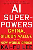 AI Superpowers - China, Silicon Valley, and the New World Order - Mariner Books - 17/09/2019