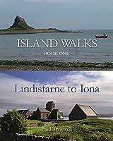 Island Walks: Book One - Lindisfarne to Iona